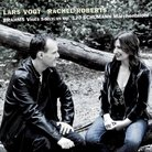 Lars Vogt Rachel Roberts Brahms Schumann