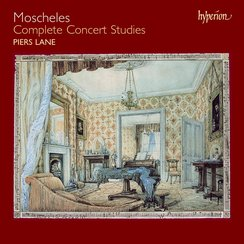 Moscheles Complete Concert Studies Piers Lane