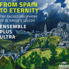 From Spain to Eternity Ensemble Plus Ultra El Grec