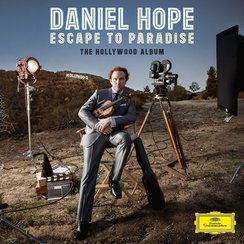 Daniel Hope Escape to Paradise the Hollywood Album