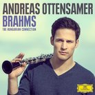 Andreas Ottensamer Brahms The Hungarian Connection