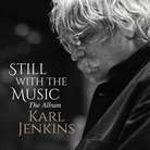 Karl Jenkins Still with the Music