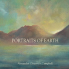 Alexander Chapman Campbell Portraits of Earth