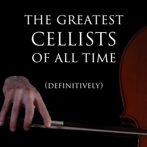 greatest cellists of all time